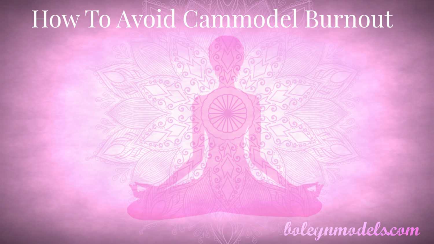 avoid cammodel burnout