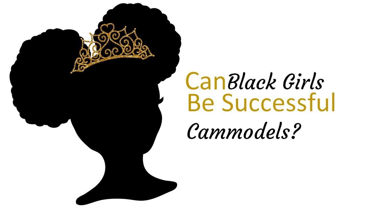 black girls become cammodels
