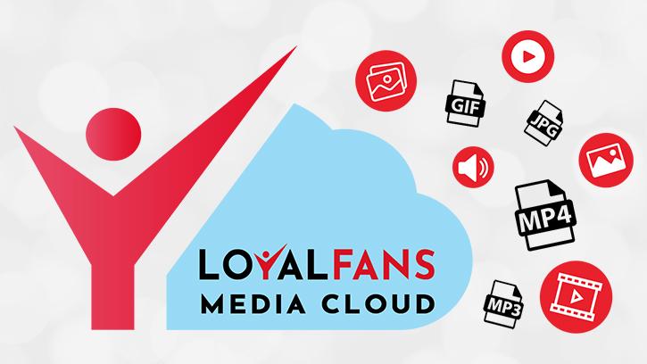 loyalfans media cloud